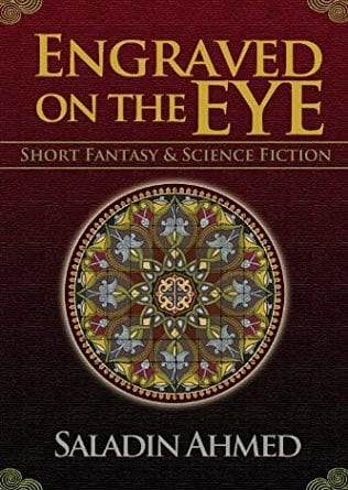 Engraved on the Eye by Saladin Ahmed REVIEW