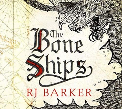 THE BONE SHIPS BY RJ BARKER REVIEW